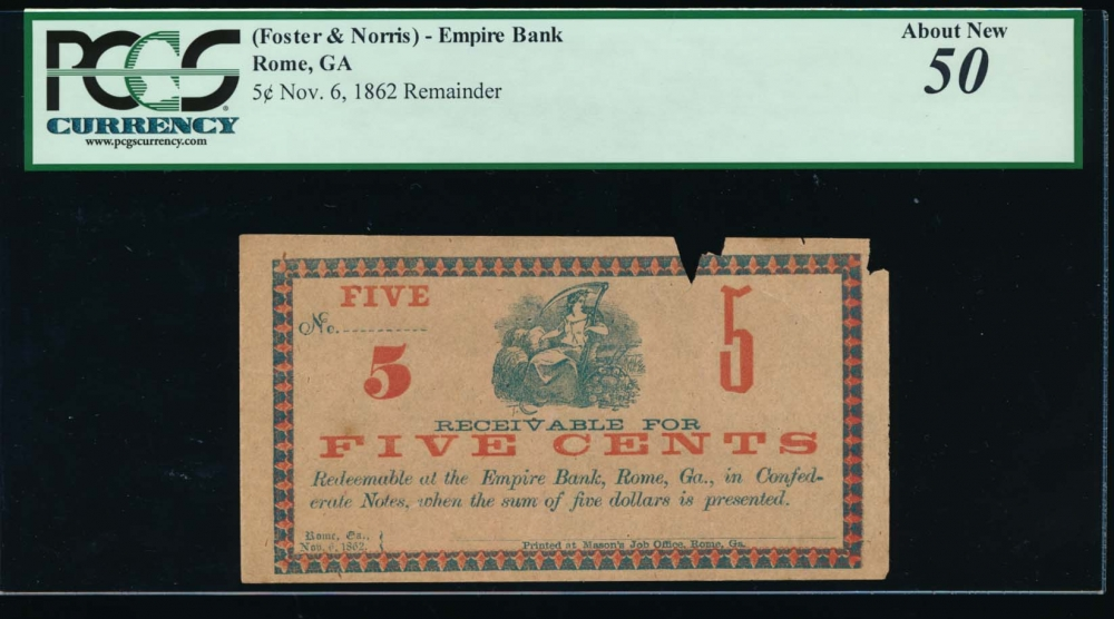 1862 $0.05  Merchant Scrip Foster & Norris  Empire Bank, Rome, Georgia PCGS 50 comment no serial number