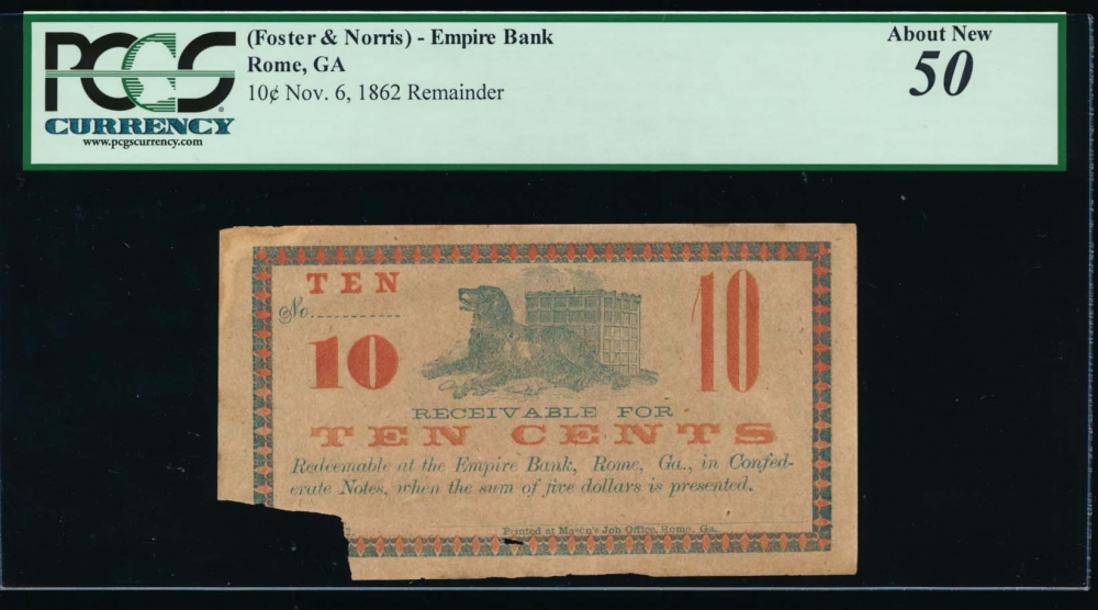 1862 $0.10  Merchant Scrip Foster & Norris  Empire Bank, Rome, Georgia PCGS 50 comment no serial number